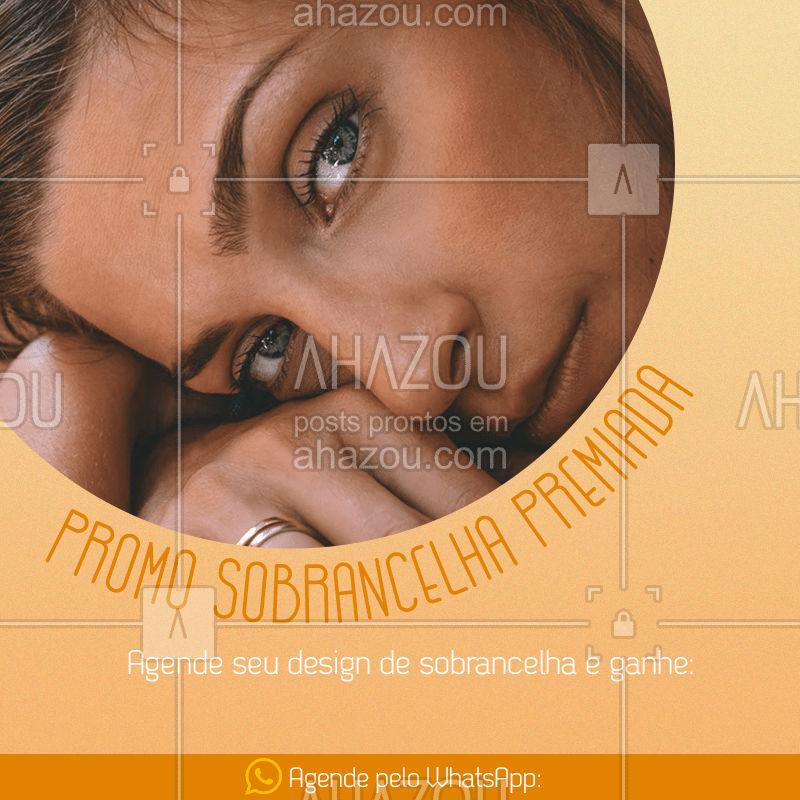 Aproveite nossa promoção mega especial! Marque seu horário para design de sobrancelha e ganhe (espaço para colocar brinde ou outro serviço)!  Agende pelo nosso WhatsApp (XXX) e espalhe para as amigas ?   #DesignDeSobrancelhas #promoção #sobrancelhasperfeitas #beleza #AhazouBeauty  #beauty #sobrancelhas