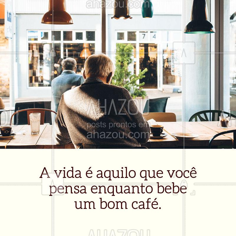 Um bom café nos faz pensar coisas boas sobre a vida... ?☕️ #frase #inspiraçao #ahazoucafe #vida #cafeteria #amocafe