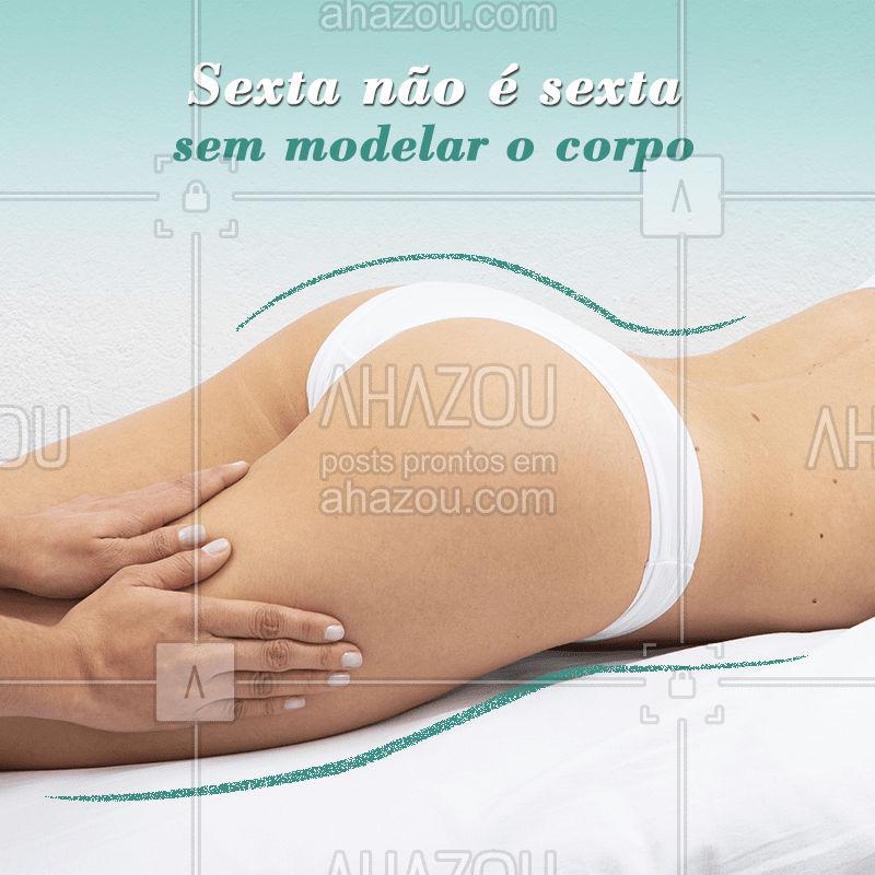 Só da pra sextar depois de colocar os cuidados com o corpo em dia! ? #esteticacorporal #sexta #ahazou #sextou