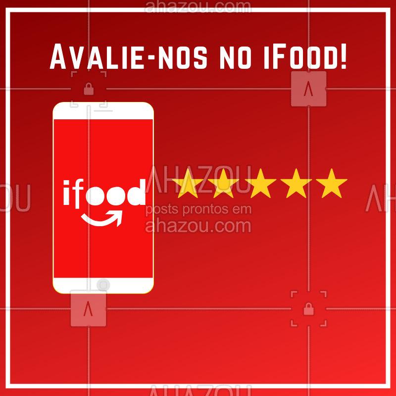 Já fez sua avaliação no iFood? Conte para nós o que você achou do serviço! #ifood #ahazou #comida #alimentaçao #ahzreview