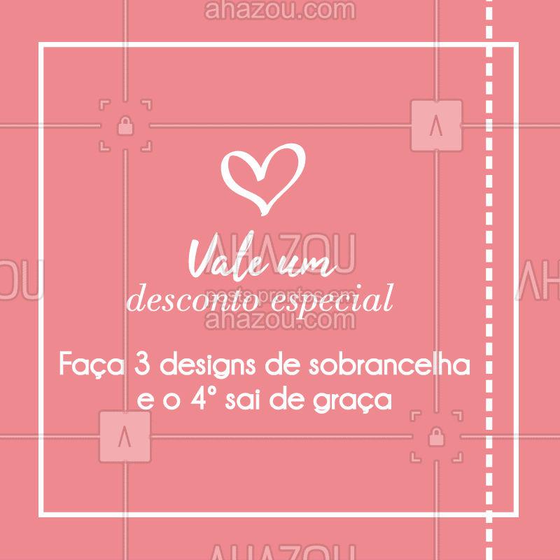 Para ter direito a um desconto especial é só printar e apresentar este post. Aproveite essa promoção mais que especial e agende o seu horário! #designsobrancelha #ahazou #promocao
