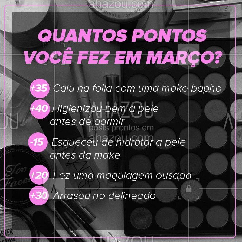 E aí, quantos pontos você fez? Conta pra gente ? #marco #enquete #ahazou #maquiagem #makeup
