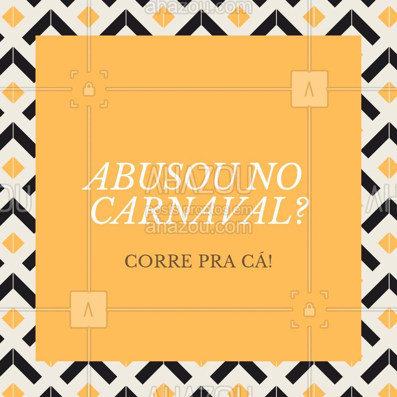 Abusou no carnaval? Estamos te esperando, agende já seu horário! #poscarnaval #ahazou #horario