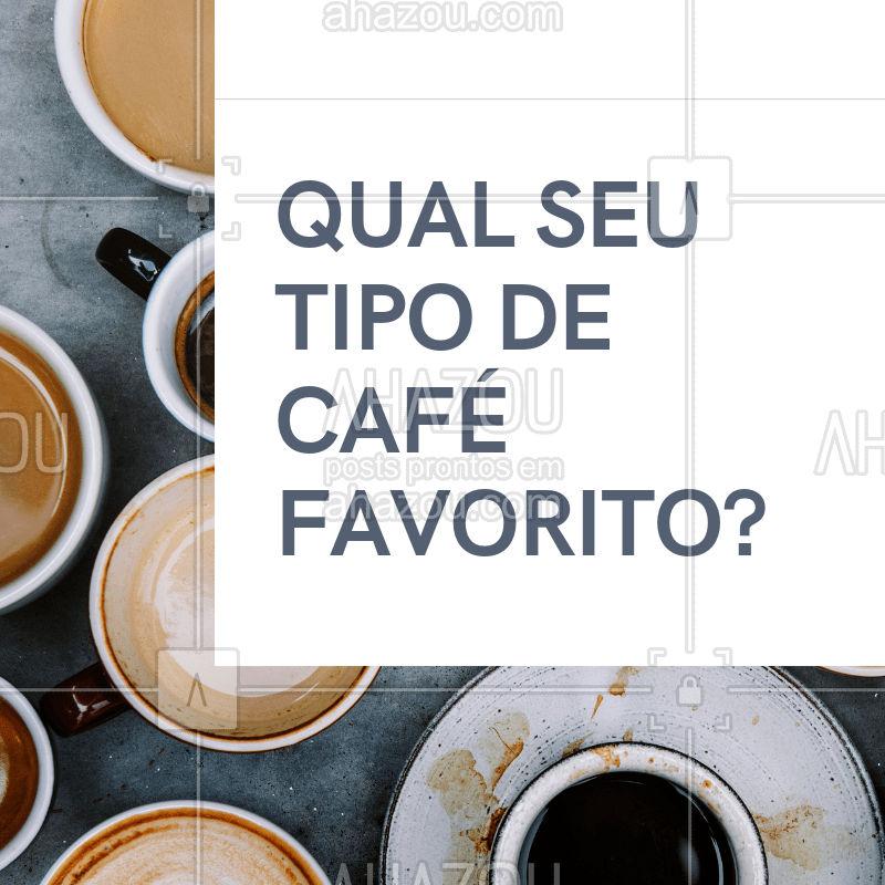 Café Expresso, Café com leite, Cappuccino, Mocha, Pingado, Macchiato, entre outros... Conta pra gente qual seu tipo de café favorito! #cafe #cafeteria #ahazoucafe #loucosporcafe #favorito