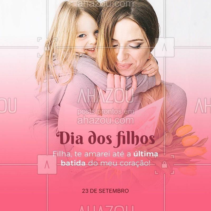 Celebre a data ao lado dos seus filhos. #diadosfilhos #ahazou #filhos #amor #familia #vida