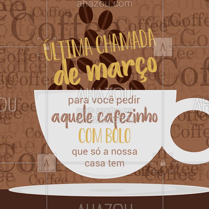 Aproveita que o mês de março está com promoção e corre pra fazer o seu pedido! O nosso delivery está te esperando.? #ultimachamada #marco #aproveiteocombo #ahazou #cafe #bolo