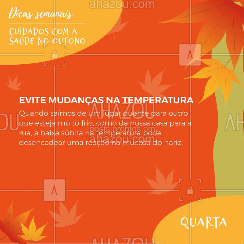 Todo dia uma dica pra passar o Outono 100% saudável! #dicas #ahazou #outono