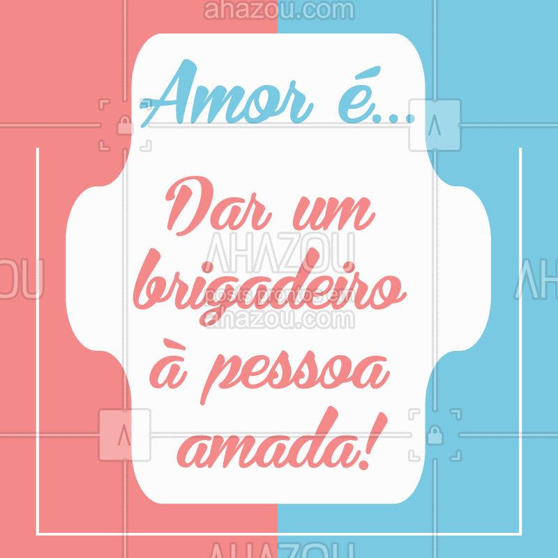 Quem concorda? ? Marca aqui o(a) mozão que vai te dar um brigadeiro! #amor #ahazou #brigadeiro #doce #doceria #brigaderia