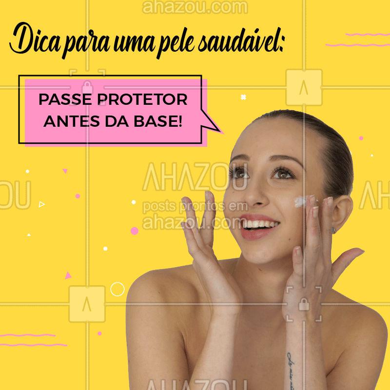 Passar o protetor solar ante de aplicar a base irá proteger a sua pele dos raios solares e também irá prepara-lá para receber muitos produtos de maquiagem. Com a proteção, você diminui o risco de ter manchas no futuro.  #protetor #dicas #pelesaudavel #ahazou