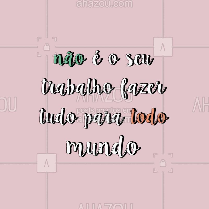 É sempre bom lembrar ???  #notyourjob #loveyourself #amorproprio #amese #ahazou #motivacao #motivation #bandbeauty #braziliangal
