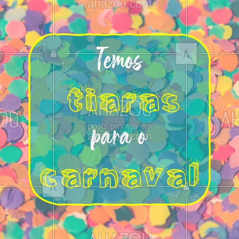Encomende a sua e arrase nos bloquinhos. ? #moda #acessórios #ahazoufashion #acessoriosfemininos #carnaval #tiaras