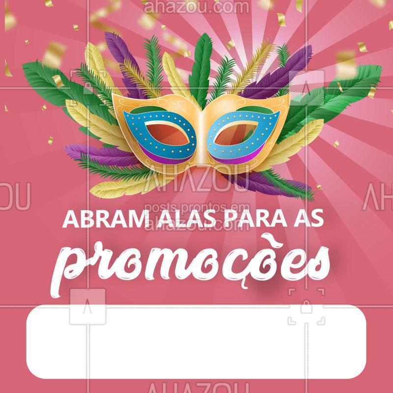 Abram alas que a promoção chegoooou! #carnaval #ahazou #promocao #abramalasgalera