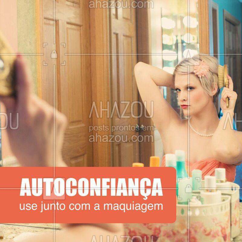 Seja a sua melhor versão todos os dias! #autoconfiança #ahazou #beleza #maquiagem #makeup #maquiadora #amor #motivação