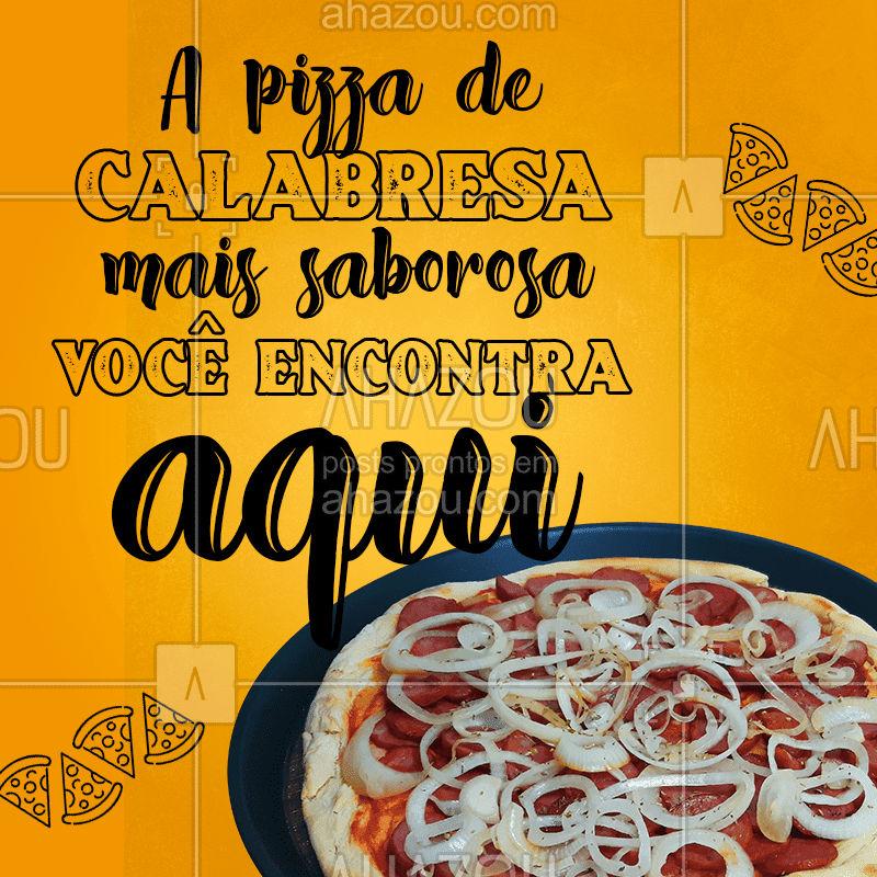 É pizza de calabresa que você quer? Peça já a sua! ?? #PizzadeCalabresa #Pizza #Calabresa #ahazoutaste  #pizzaria #pizzalovers