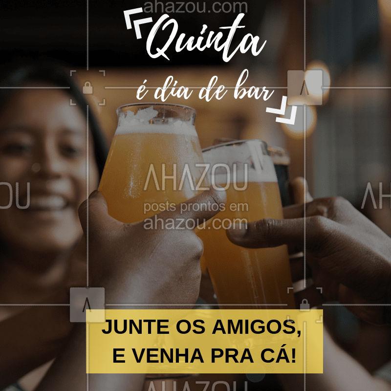 Chama os amigos e vem logo! #bares #ahazoutaste #bar #quintafeira