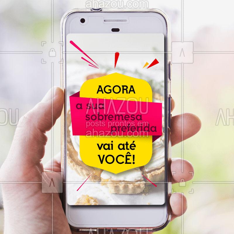 Peça já o seu doce favorito! #delivery #ahazou #doces #sobremesa