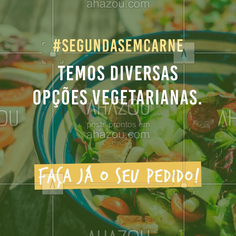 Peça já o seu! ☎️ XXXXXX #vegetarianos #veganos #ahazou #segundasemcarne