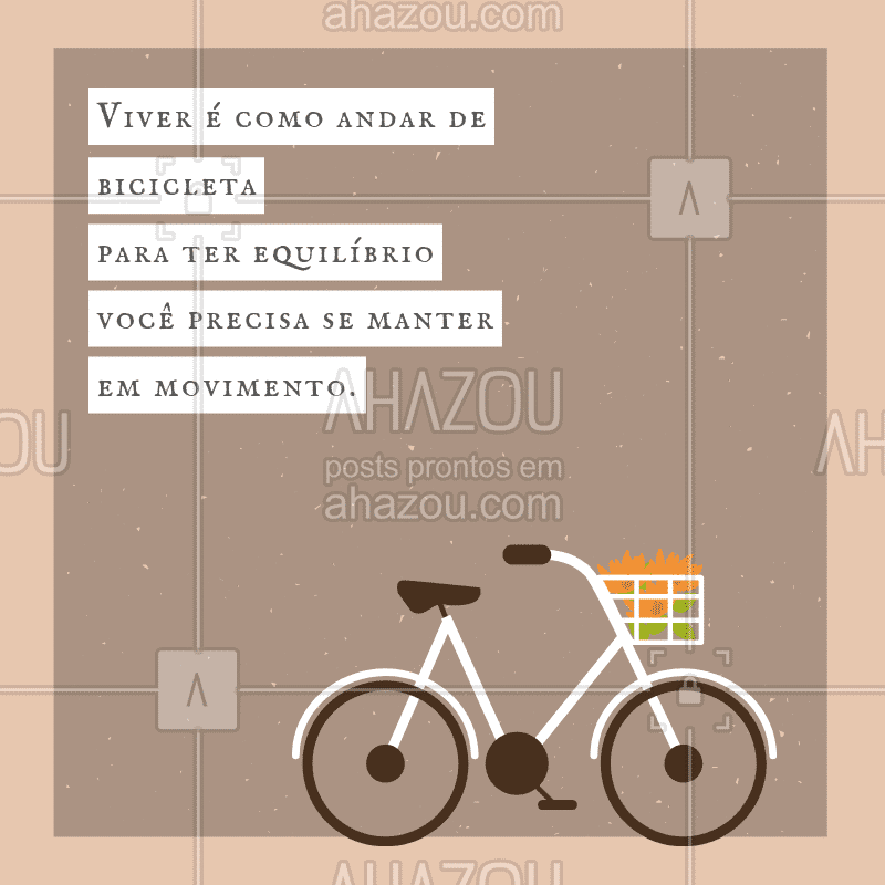 Mantenha-se em movimento e veja a vida fluir! #motivacional #ahazou #frases
