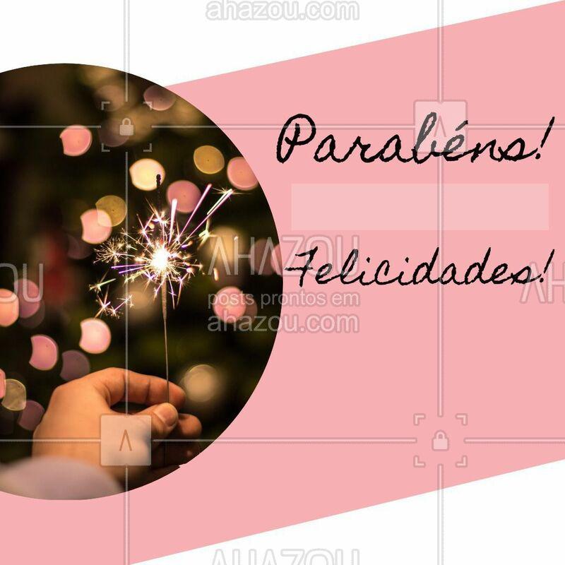 Feliz aniversário! Desejamos tudo do bom e do melhor!  #parabens #ahazou