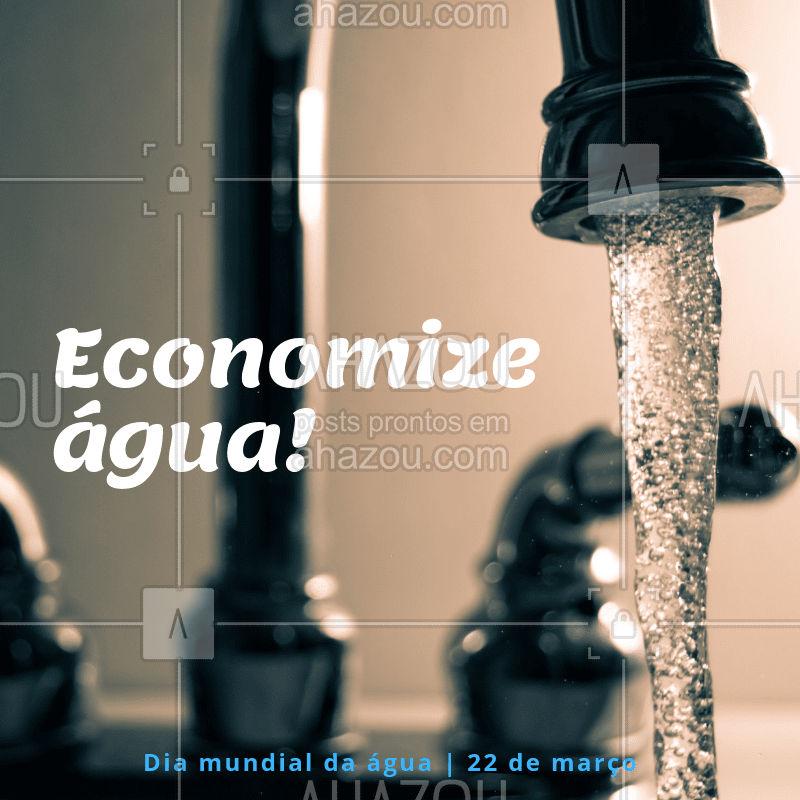 Economize uma das substâncias mais importantes de nossas vidas: a água! ? #agua #ahazou #diamundialdaagua #22demarço #março