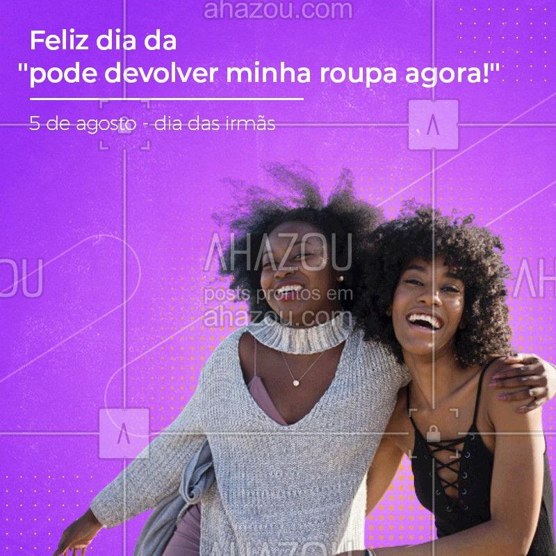 Só quem tem irmã sabe que cadeado no guarda roupas é item essencial?! Feliz dia das melhores amigas desde sempre! Feliz dia das irmãs! #diadasirmas #ahazou #motivacionais
