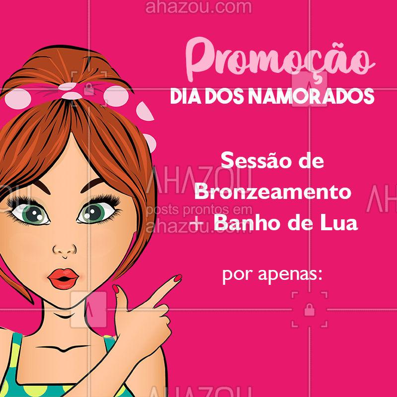 Aproveite os preços especiais de dia dos namorados! Agende um horário! ? #bronze #banhodelua #ahazou #bronzeamento