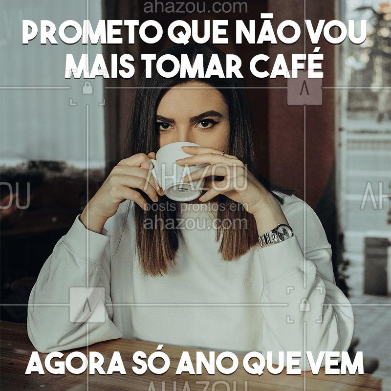 Não espere até o ano que vem, venha pra cá que nós não contamos pra ninguém! <3 #ahazoutaste #coffeelovers