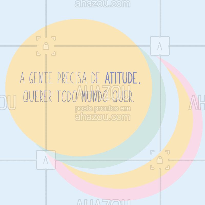 Uma frase de atitude para começar bem a semana! Marque aqui alguém que precisa de novas atitudes a partir de hoje! #motivacional #motivacao #inspiracao #atitude #ahazou #braziliangal