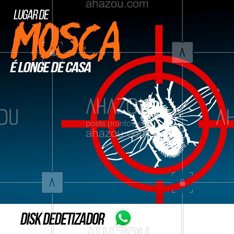 As moscas não vão mais ser um problema quando você me chamar. ?  #Mosca #Dedetizador #Dedetização #Ahazou #bandbeauty