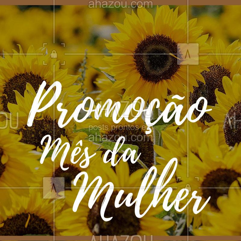 Presente para você! Nosso 8 de março vai durar o mês inteiro inteiro! Venha conferir as promoções #mesdamulher #ahazou #promocao
