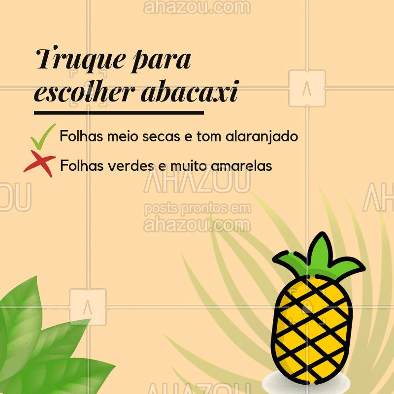 Olha a dica do dia pra escolher o melhor abacaxi ;) #frutaria #ahazou #feira #fruta