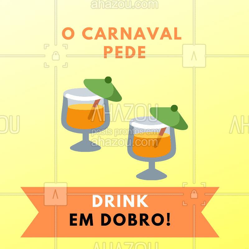 O Carnaval pede DRINK EM DOBRO! #drink #carnaval #promoçao #ahazou