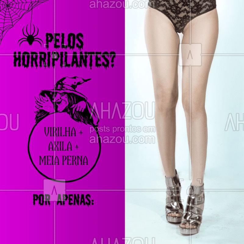 O Halloween tá chegando e você não precisa assustar ninguém! ? Coloque a sua depilação em dia com este precinho especial! #diadasbruxas #ahazou #promocao #depilacao #pelelisinha