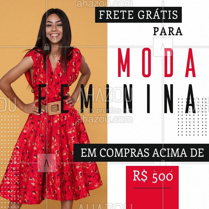 Venha aproveitar nosso frete grátis para (________________) em compras acima de R$500, em toda moda feminina! Confira uma peça mais linda que a outra. #FreteGrátis #Ahazou #ModaFeminina