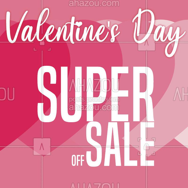 Valentine's day e o SUPER SALE! ??% OFF! #moda #ahazoumoda #promoção #sale #valentinesday
