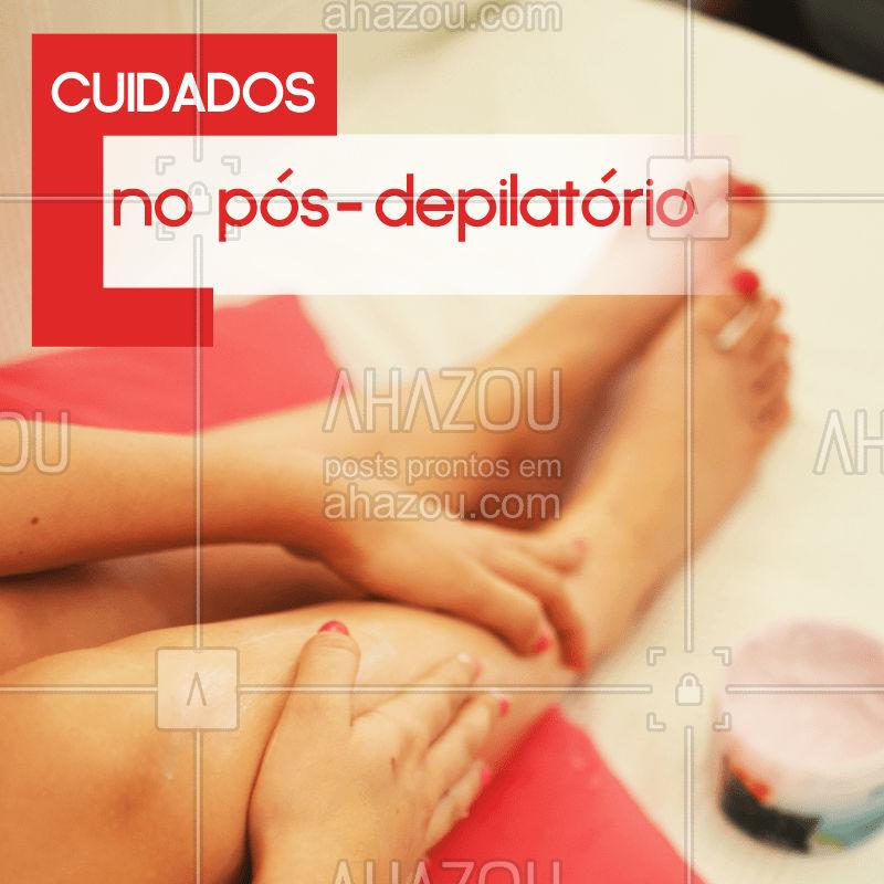 Após fazer a depilação é indicado que você use creme hidratante na região para repor a camada protetora da cútis. #depilacao #ahazou #ferias #namorado #amor #pernaslindas