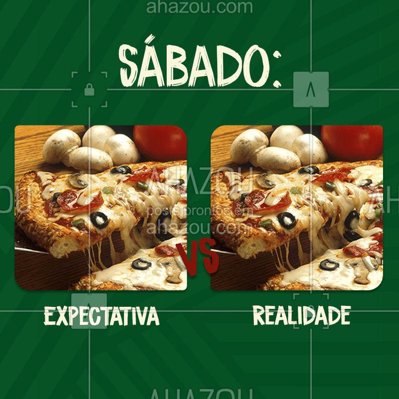 SABADOU! Vem transformar essa expectativa em realidade, é só passar aqui ou fazer seu pedido ? #pizza #pizzaria #ahazoutaste #sábado