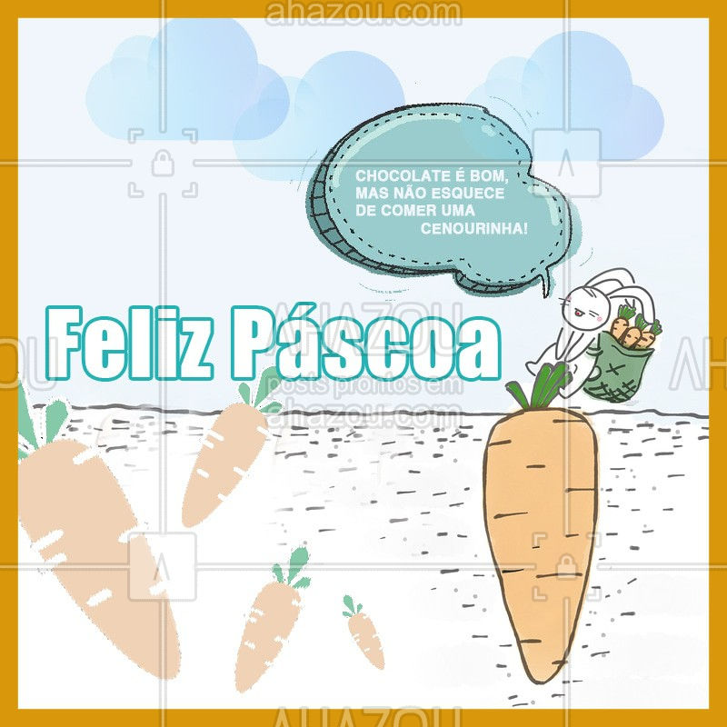 Chocalate é tudo de bom, mas não vamos deixar a alimentação equilibrada de lado neste feriado! Faça como o coelho e coma um cenourinha. #pascoa #ahazousaude #ahazou