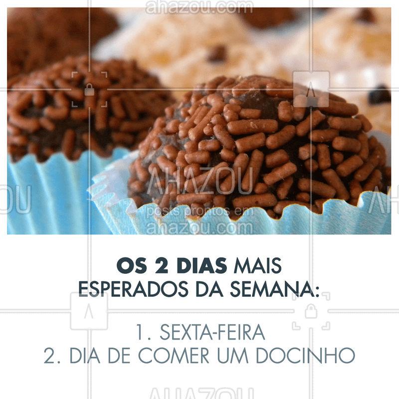 Sextou! É dia de jacar e comer aquele docinho ? #doce #ahazoutaste #doceria #Brigadeiro