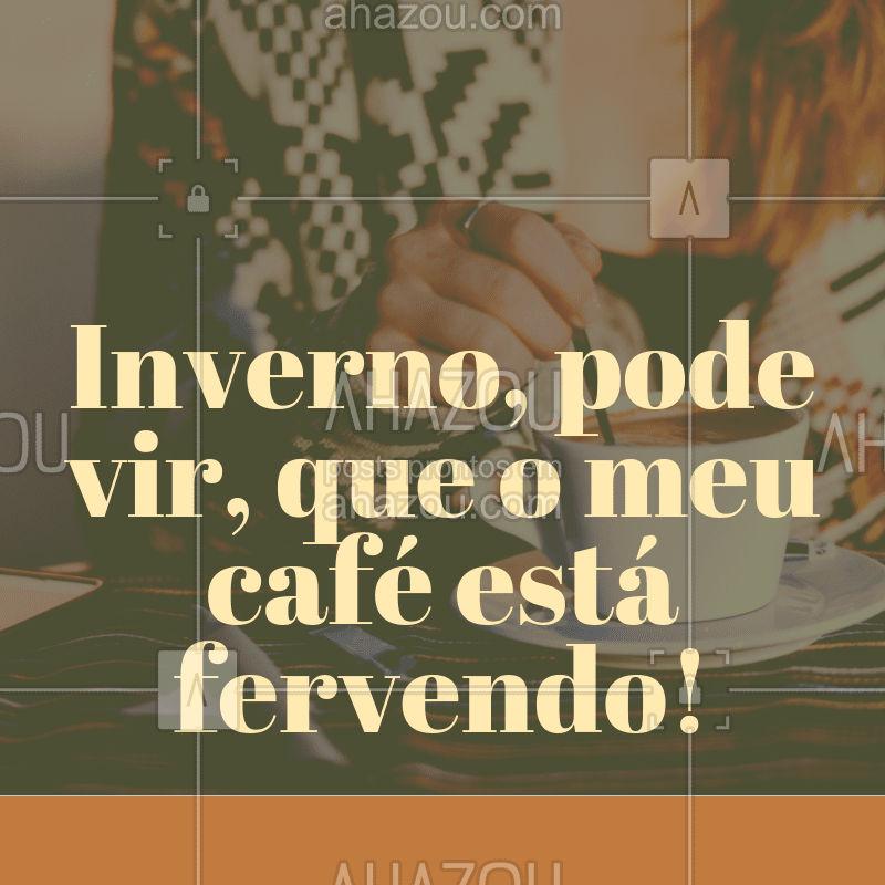 Adoro o inverno, dá para beber mais café. ahaha ☕? Quem mais adoro o inverno por este motivo?   #cafe #engraçado #ahazoutaste #inverno #amocafe