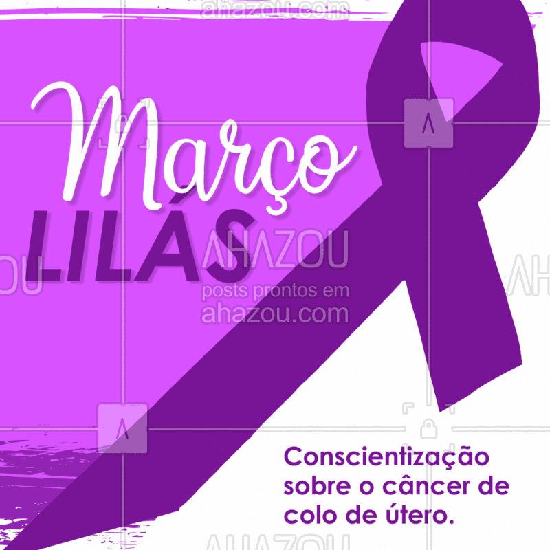 A prevenção faz toda diferença! Cuide-se e mantenha seus exames em dia. ? #marçolilás #ahazou #março #câncercolodeútero #câncer