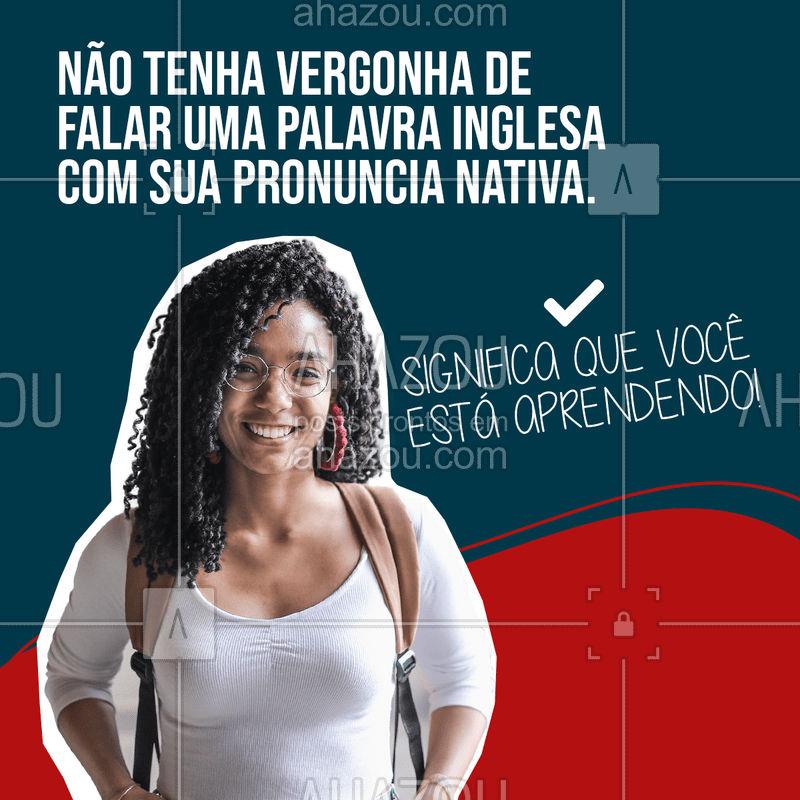 """Muita gente faz piada com quem fala uma palavra estrangeira no sotaque nativo daquela língua. ?Eles dizem """"você está no Brasil, não precisa falar assim"""".  Claro, ninguém é obrigado a fazer a pronuncia original, mas quando você faz, significa que está aprendendo. E isso não é motivo para ter vergonha. #AhazouEdu  #aulasdeingles #sotaque #pronuncia"""