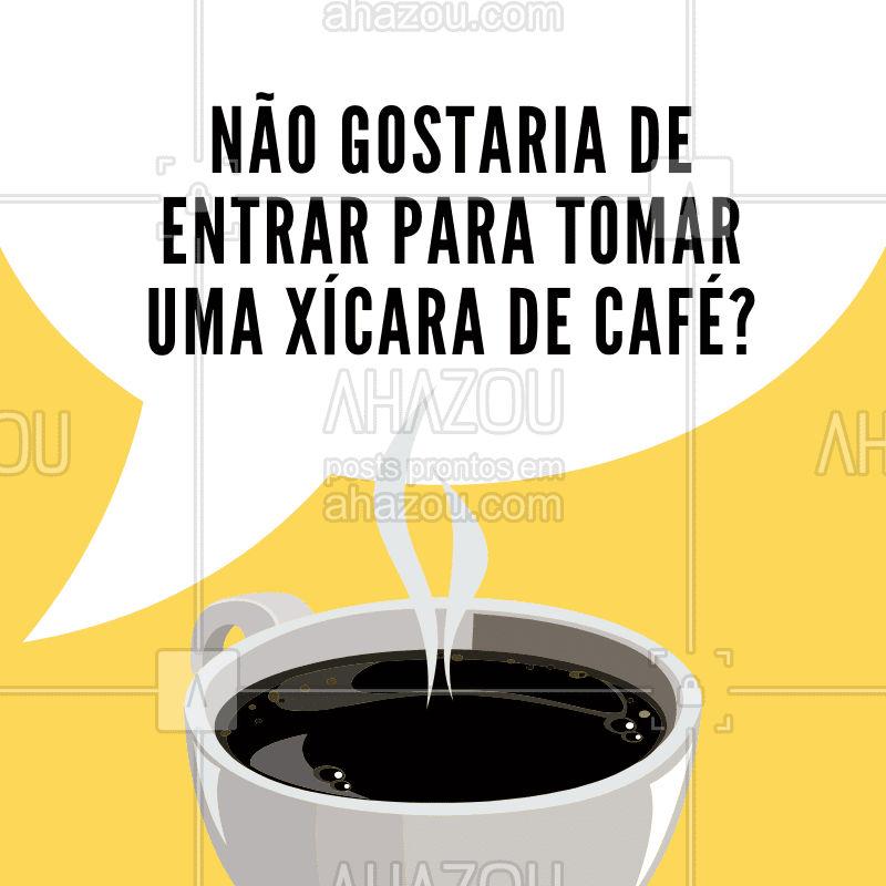 Você é nosso convidado pra tomar um cafézinho ☕️ #café #ahazoutaste