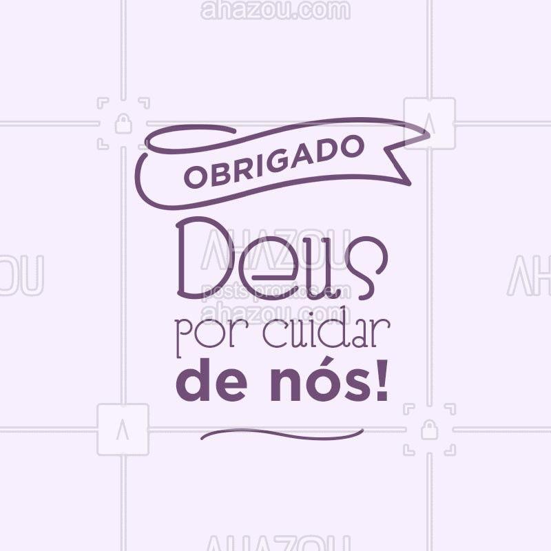 Ele ☝ sempre está cuidando de nós, mesmo que a gente não perceba... #Deus #ahazou #frases