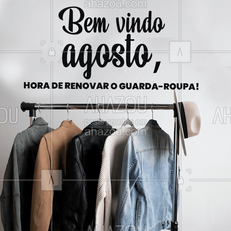 Aproveite esse mês para renovar o guarda-roupa, temos ofertas imperdíveis esse mês! #AhazouFashion  #moda #fashion #agosto #bemvindoagosto