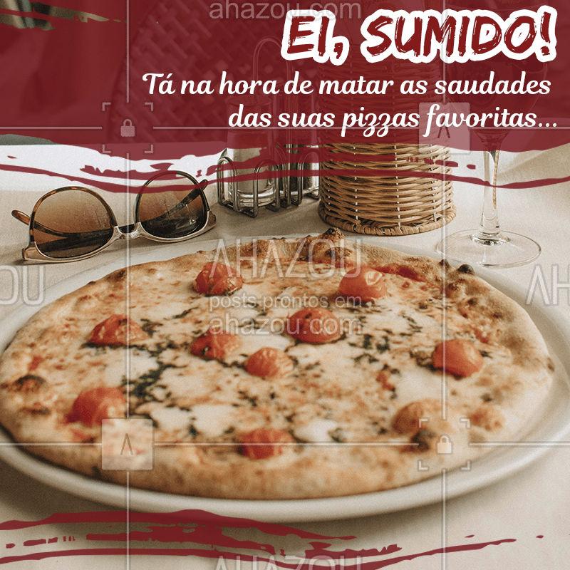 Faz tempo que você não aparece por aqui! Estamos com saudades. Faça já seu pedido ? #pizzas #pizzaria #ahazoutaste #eisumido #eisumida
