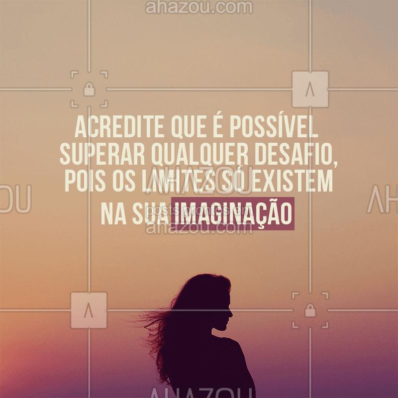 Acreditar em si mesmo é o primeiro passo para as maiores conquistas! #foco #motivação #ahazou