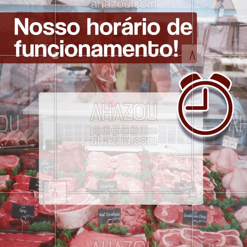 Fiquem atentos ao nosso horário de funcionamento e garanta as carnes mais deliciosas da região! #ahazou #carnesnobres #churrasco