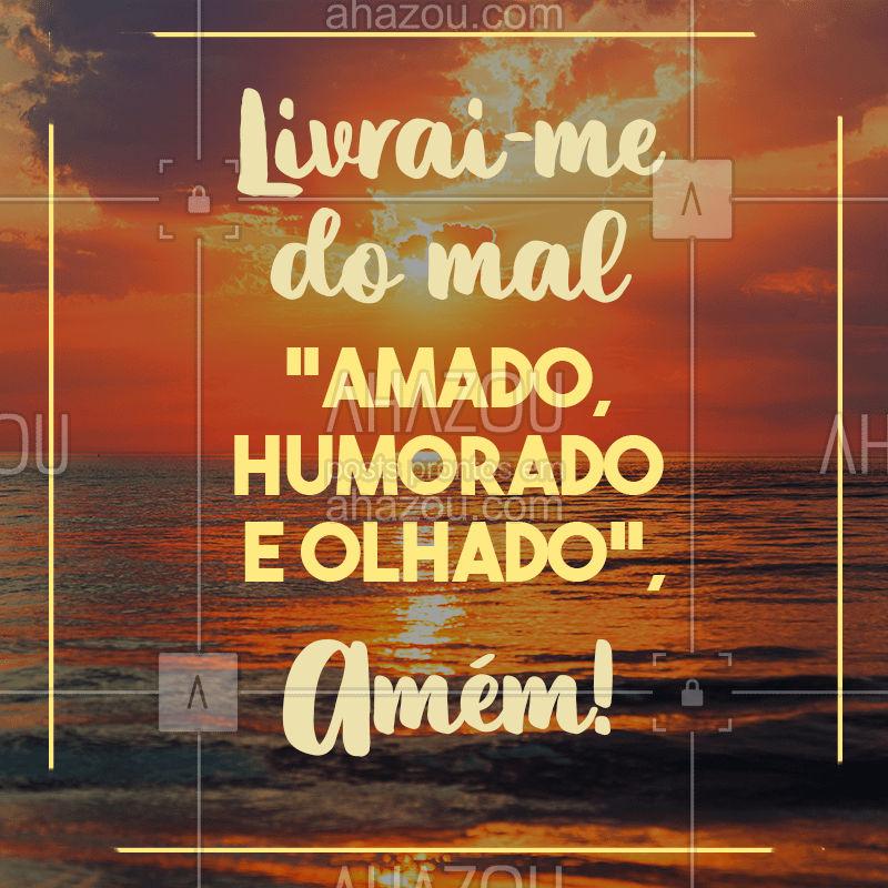 Amem! ? #frase #motivacional #ahazou #protecao #positividade