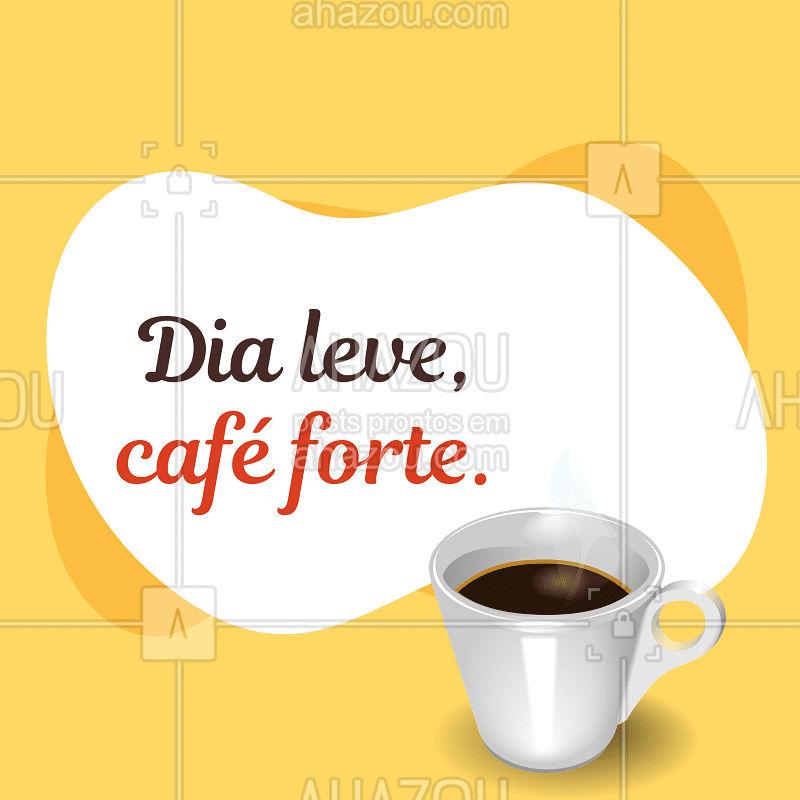 Para todos um dia leve e um café forte! ☕️ #cafe #ahazoutaste #dia #motivacional #amocafe